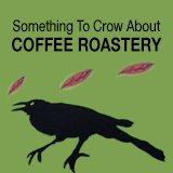 Something to Crow About Coffee